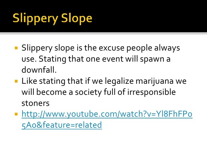 what is a slippery slope logical fallacy give an example