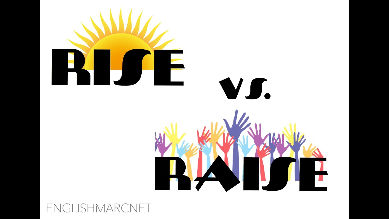 difference between rise and raise with example